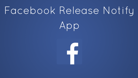 Notify The New App By Facebook